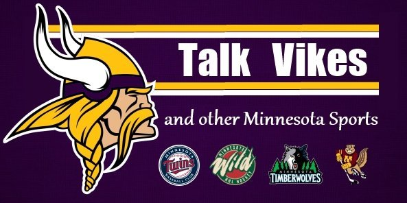 Talk Vikes and Other MN Sports